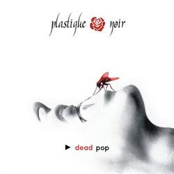 Plastique Noir - Dead Pop (2008)