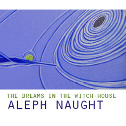 Aleph Naught - Dreams In The Witch-House (2009)