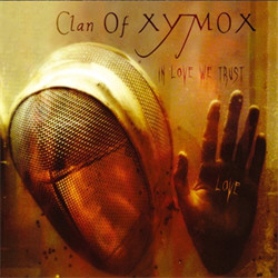 Clan Of Xymox - In Love We Trust (2009)