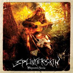 Splinterskin - Wayward Souls (2009)