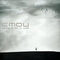 Emou - Spring Is Far To Come (2009)