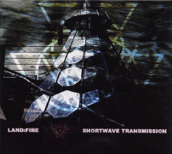 LandFire - Shortwave Transmission (2009)
