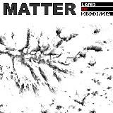 Matter - Land Of Discordia (2009)