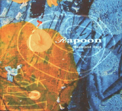 Rapoon - Wasteland Raga (Limited Edition) (2009)