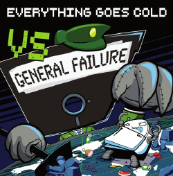 Everything Goes Cold - Vs. General Failure (2009)