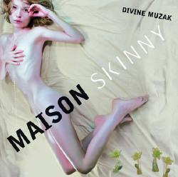 Divine Muzak - Maison Skinny (2009)