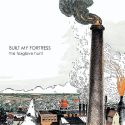 The Foxglove Hunt - Built My Fortress (EP) (2009)