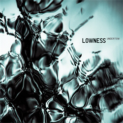 Lowness - Undertow (2010)