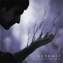 Act Noir - Shape A New Start (2010)