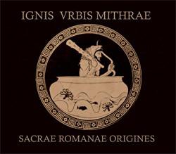 Ignis Vrbis Mithrae - Sacrae Romanae Origines (2009)