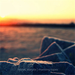 Relmic Statute - Morning Tapes (2010)