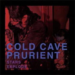 Cold Cave / Prurient - Stars Explode (LP) (2010)