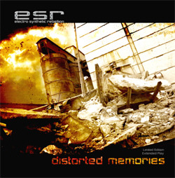 Electro Synthetic Rebellion - Distorted Memories (Limited Edition EP) (2010)
