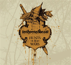 TenHornedBeast - Hunts & Wars (2010)