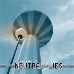 Neutral Lies - A Deceptive Calm (2010)