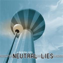 Neutral Lies - A Deceptive Calm (2010)