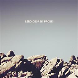 Zero Degree - Probe (2010)