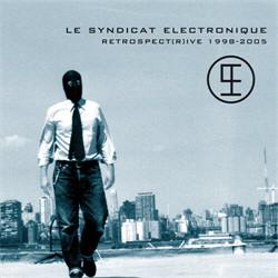 Le Syndicat Electronique - Retrospect(R)Ive 1998-2005 (2CD Limited Edition) (2010)