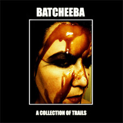 Batcheeba - A Collection of Trails (2010)