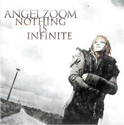 Angelzoom - Nothing Is Infinite (2010)
