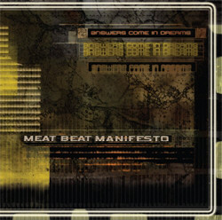 Meat Beat Manifesto - Answers Come In Dreams (2010)