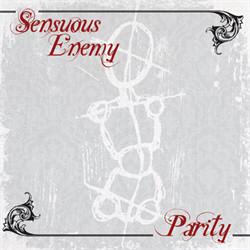 Sensuous Enemy - Parity (2010)