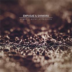 Empusae & Shinkiro - Organic.Aural.Ornaments (2011)
