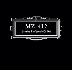 MZ.412 - Burning the Temple of God (Remastered) (2010)