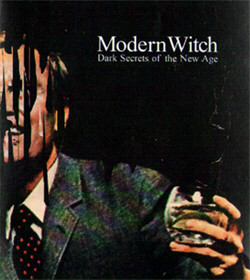 Modern Witch - Dark Secrets of the New Age (Limited Edition) (2010)