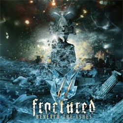 Fractured - Beneath The Ashes (2011)