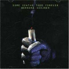 Bernard Szajner - Some Deaths Take Forever (2009)
