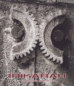 Irikarah - Endstation Steinbruch (Limited Edition) (2007)