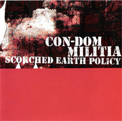 CON-DOM and Militia - Scorched Earth Policy (2010)