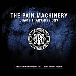 The Pain Machinery - Chaos Transmissions (2CD) (2007)