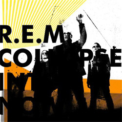 R.E.M. - Collapse into Now (2011)