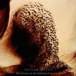Raison Detre - The Stains of the Embodied Sacrifice (2009)