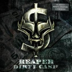 Reaper - Dirty Cash (CDM) (2010)