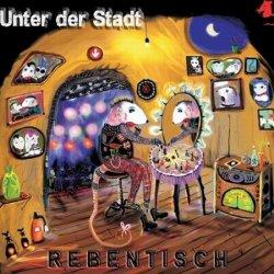 Rebentisch - Unter Der Stadt (2010)