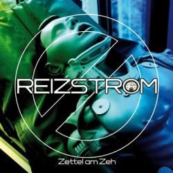 Reizstrom - Zettel Am Zeh (Ltd.Ed.) (2009)