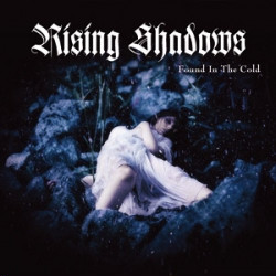 Rising Shadows - Found In The Cold (2009)