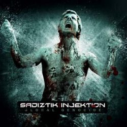 Sadiztik:Injektion - Global Genocide (2010)