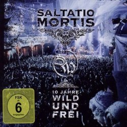Saltatio Mortis - 10 Jahre Wild Und Frei (2011)