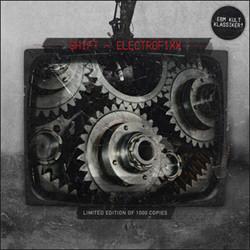 Shift - Electrofixx (Limited Edition CDM) (2009)