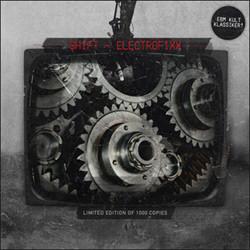 Shift - Electrofixx (Limited Edition CDM) (2009)