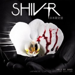 Shiv-R - Hold My Hand (Limited Japanese Edition) (2010)
