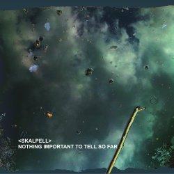 <skalpell> - Nothing Important To Tell So Far (2010)