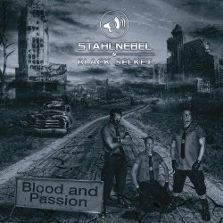 Stahlnebel & Black Selket - Blood And Passion (2011)