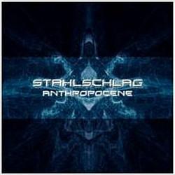 Stahlschlag - Antropocene (2009)
