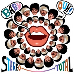 Stereo Total - Baby Ouh! (2010)