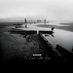 Subheim - No Land Called Home (2010)